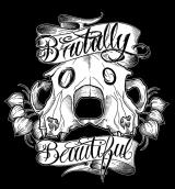 Brutally Beautiful